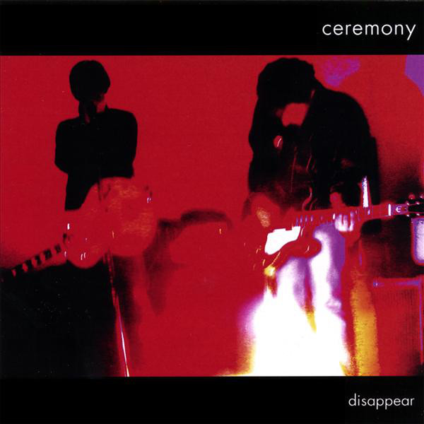 ceremony - disappear 2007 cover